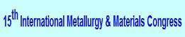 Ankara 15th International Metallurgy & Materials Congress