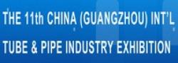 THE 11th CHINA (GUANGZHOU) TUBE & PIPE INDUSTRY EXHIBITION